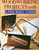 img - for Woodworking Projects With A Few Basic Tools book / textbook / text book