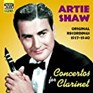 Concertos for Clarinet: Original Recordings 1937 - 1940