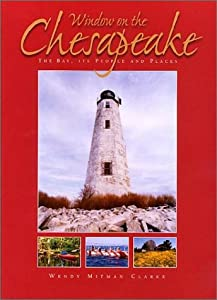 Window on the Chesapeake: The Bay, Its People and Places John Pemberton and Wendy Mitman Clarke