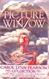 img - for Picture Window: A Carol Lynn Pearson Collection : From Beginnings to the Present book / textbook / text book