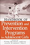 Handbook of Prevention and Intervention Programs for Adolescent Girls