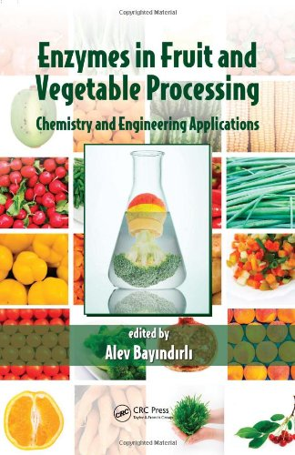 Enzymes in Fruit and Vegetable Processing: Chemistry and Engineering Applications