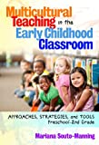 img - for Multicultural Teaching in the Early Childhood Classroom: Approaches, Strategies and Tools, Preschool-2nd Grade (Early Childhood Education) book / textbook / text book