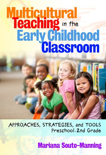 Multicultural Teaching in the Early Childhood Classroom: Approaches, Strategies and Tools, Preschool-2nd Grade (Early Childhood Education)