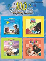 100 Songs for Kids (Sing-Along Favorites): Piano/Vocal/Chords