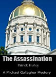 The Assassination (The Michael Gallagher Mystery Series Book 5)