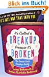 It's Called a Break-up Because It's B...