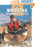 Whitetail Techniques & Tactics: Exper...