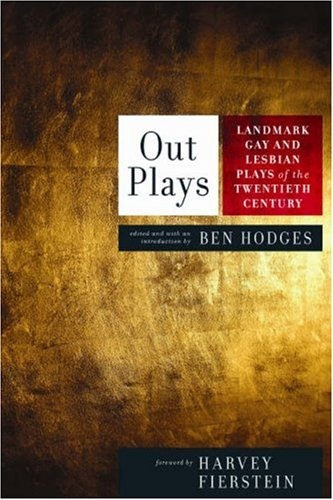 Out Plays: Landmark Gay and Lesbian Plays of the...