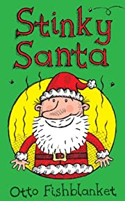 Stinky Santa - A Very Smelly Christmas Ebook for Kids
