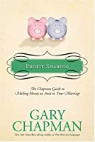Profit Sharing: The Chapman Guide to Making Money an Asset in Your Marriage (Chapman Guides)