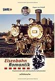 Eisenbahn-Romantik: Faszinierende Loks und traumhafte Bahnstrecken -