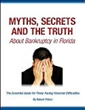 Myths, Secrets, and the Truth About Bankruptcy in Florida