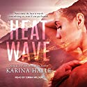 Heat Wave Audiobook by Karina Halle Narrated by Emma Wilder