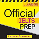 Official IELTS Prep: Listening Strategies |  Official Test Prep Content Team