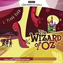The Wizard of Oz (Dramatised) Performance by L. Frank Baum Narrated by  Dramatisation