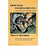 img - for [(Shifting Involvements: Private Interest and Public Action)] [Author: Albert O. Hirschman] published on (January, 2002) book / textbook / text book