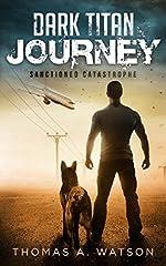 Dark Titan Journey: Sanctioned Catastrophe (BOOK 1)