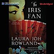 The Iris Fan: A Novel of Feudal Japan | Laura Joh Rowland