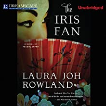 The Iris Fan: A Novel of Feudal Japan (       UNABRIDGED) by Laura Joh Rowland Narrated by Bernadette Dunne