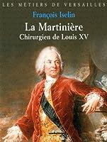 La Martinière : Chirurgien de Louis XV