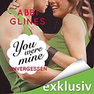You were Mine - Unvergessen (Rosemary Beach 9) Hörbuch