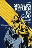 The Sinner's Return To God: The Prodigal Son