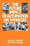 img - for The Future Impact of Automation on Workers book / textbook / text book