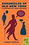 img - for Chronicles of Old New York: Exploring Manhattan s Landmark Neighborhoods (Chronicles Series) book / textbook / text book