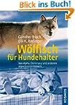 W�lfisch f�r Hundehalter: Von Alpha,...