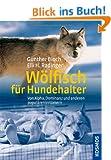 W�lfisch f�r Hundehalter: Von Alpha, Dominanz und anderen popul�ren Irrt�mern