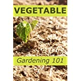 Vegetable Gardening 101