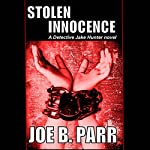 Stolen Innocence: Detective Jake Hunter, Book 2 | Joe B. Parr