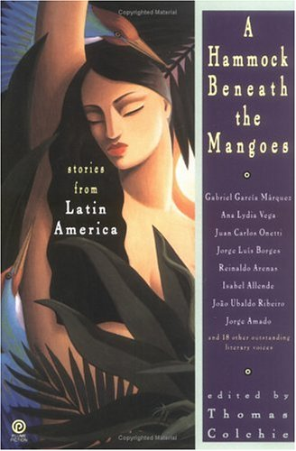 Hammock Beneath the Mangoes : Stories from Latin America, THOMAS COLCHIE