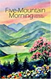 Five-Mountain Morning (1589397916) by Bridges, William