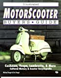 img - for Illustrated Motorscooter Buyer's Guide (Illustrated Buyer's Guide) book / textbook / text book