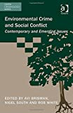 Environmental Crime and Social Conflict: Contemporary and Emerging Issues (Green Criminology)