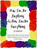 How You Do Anything Is How You Do Everything: A Workbook (0961475412) by Huber, Cheri
