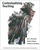 img - for Contextualizing Teaching: Introduction to Education and Educational Foundations book / textbook / text book
