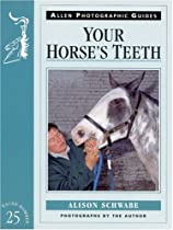 Your Horse's Teeth No 25 (Allen Photographic Guides)