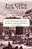 img - for Jim Crow New York: A Documentary History of Race and Citizenship, 1777-1877 book / textbook / text book