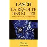La r�volte des �lites et la trahison de la d�mocratiepar Christopher Lasch