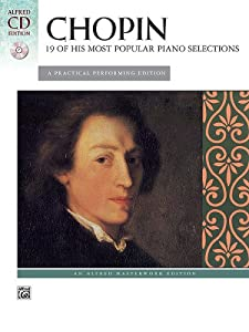 Chopin -- 19 Of His Most Popular Piano Selections A Practical Performing Edition Book Cd Alfred Masterwork Cd Edition from Alfred Publishing