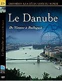 echange, troc Le Danube - De Vienne à Budapest