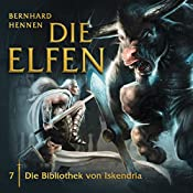 Die Bibliothek von Iskendria (Die Elfen 7) | Bernhard Hennen