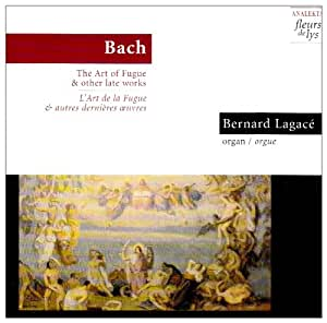 Art of the Fugue & Other Late Organ Works