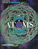 World Of Atoms  &  Quarks (Scientific American Sourcebooks)