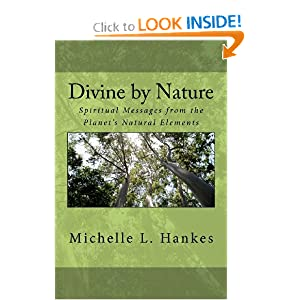 Divine by Nature: Spiritual Messages from the Planet's Natural Elements (Volume 1)