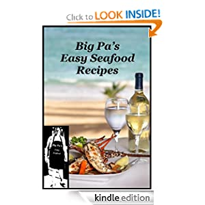 Big Pa's Easy Seafood Recipes Lionel Dearling and Gail Lebar
