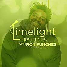 First Times with Ron Funches Radio/TV Program by  Limelight Narrated by Ron Funches, Sam Jay, Katharine Ferns, Jules Posner, Zoltan Kaszas, Blair Thompson